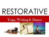 Restorative Yoga, Writing & Dance