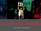 Musical Theatre Appreciation with Howard Ho
