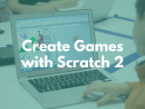 10:00AM | Create Games with Scratch (Scratch Part 2)