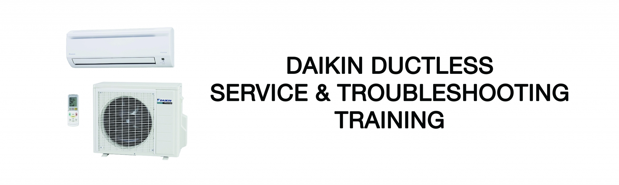 Daikin Ductless Service & Troubleshooting Training - Kansas City