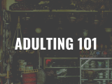 Adulting 101:  Practical Tips for Juggling Life, Work and Family (Wed)