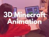 10:00AM   3D Minecraft Animation