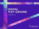 Digital Play-ground (grades 3-6)
