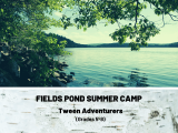 Tween Adventure Summer Camp at Fields Pond (Gr. 5-8)