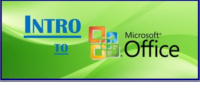 Intro to Microsoft Office ~ TBA