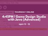 4:45PM | Game Design Studio with Java (Advanced)