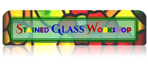 Stained Glass Workshop ~ Thursdays