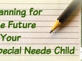 PLANNING FOR THE FUTURE OF YOUR LOVED ONE WITH SPECIAL NEEDS