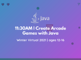 11:30AM | Create Arcade Games with Java