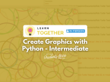 [In-Person] Create Graphics with Python - Intermediate