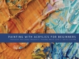 Session II - Painting with Acrylics for Beginners