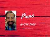 Virtual Piano Lessons with Dan