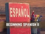 Beginning Spanish II