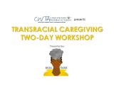 Transracial Caregiving Workshop