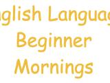 English Language - Beginner Mornings