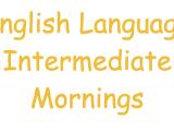 English Language - Intermediate Mornings