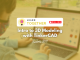 [Online] Intro to 3D Modeling with TinkerCAD