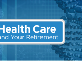 Healthcare and your Retirement