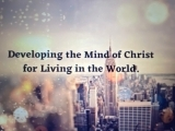 """Developing the """"Mind of Christ"""" for Living in the World"""