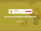 [Online] Animate 3D Models with Blender