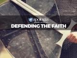 *DEFENDING THE FAITH