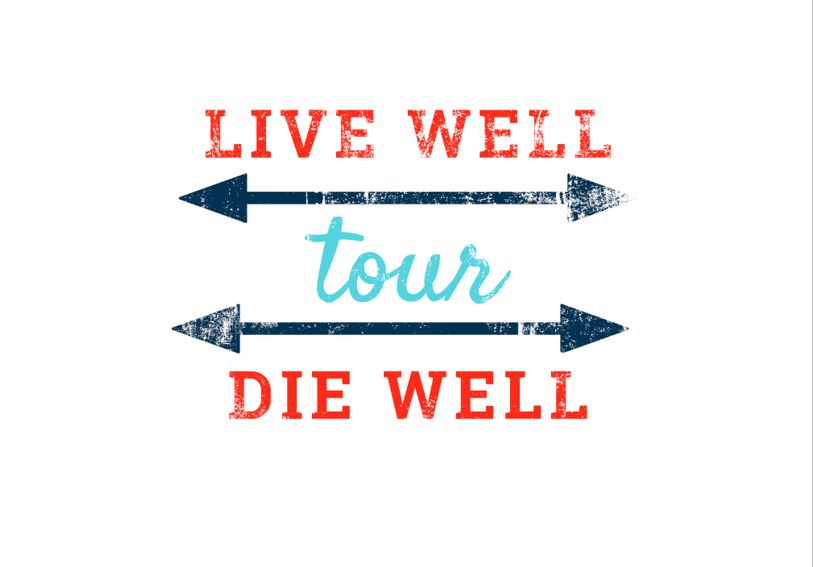 Live Well Die Well: Choosing Your End of Life Path